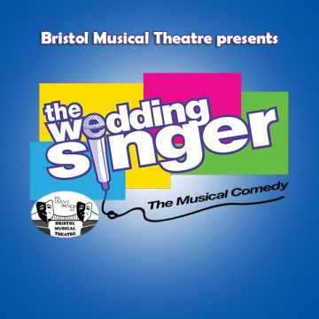 Bristol Musical Theatre The Wedding Singer